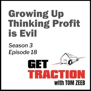 Growing Up Thinking Profit is Evil