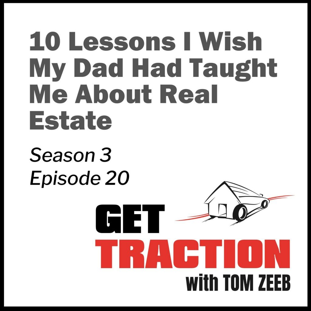 10 Lessons I Wish My Dad Had Taught Me About Real Estate