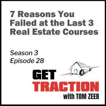 S3E28-7 Reasons You Failed at the Last 3 Real Estate Courses