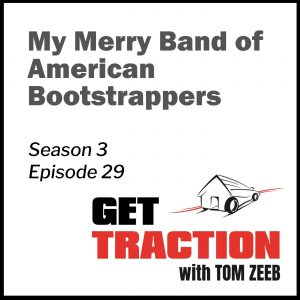 S3E29-My Merry Band of American Bootstrappers