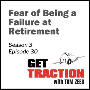 S3E30-Fear of Being a Failure at Retirement