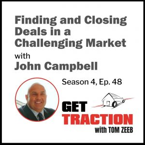 Finding and Closing Deals in a Challenging Market - John Campbell